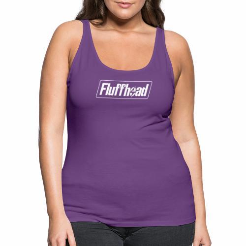 Fluffhead - Women's Premium Tank Top