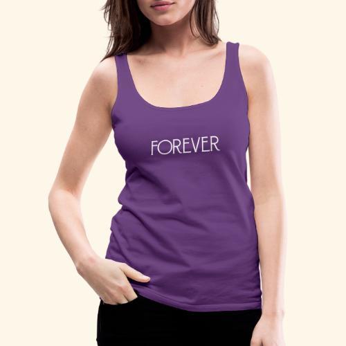 forever - Women's Premium Tank Top