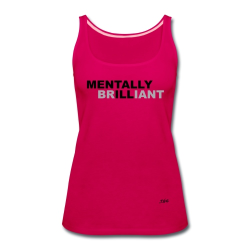 Mentally Brilliant - Women's Premium Tank Top