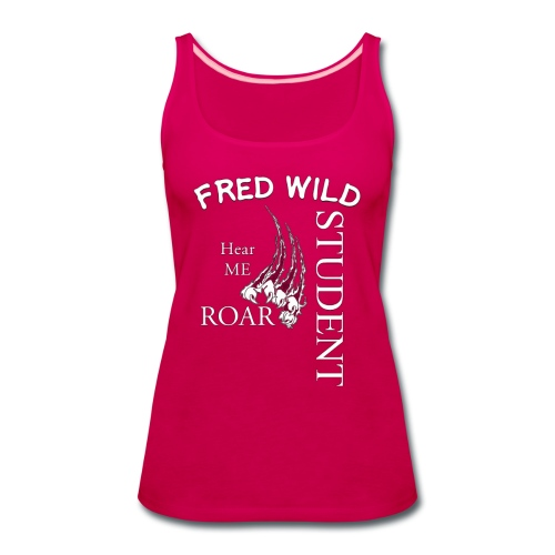 fred wild Student hear me Roar - Women's Premium Tank Top