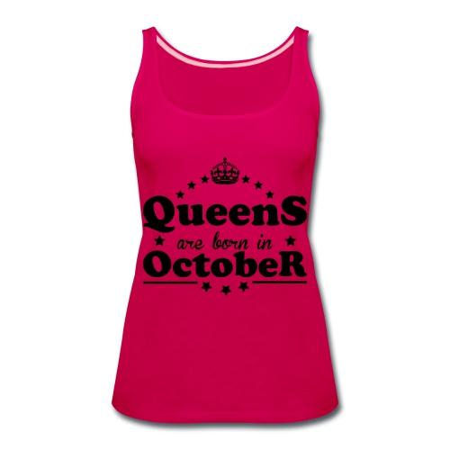 Queens are born in October - Women's Premium Tank Top