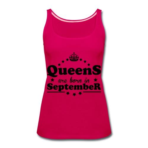 Queens are born in September - Women's Premium Tank Top
