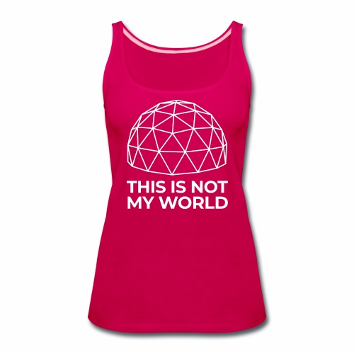 This Is Not My World - Women's Premium Tank Top