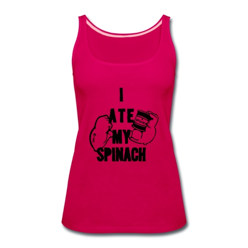 I Ate My Spinach - Women's Premium Tank Top