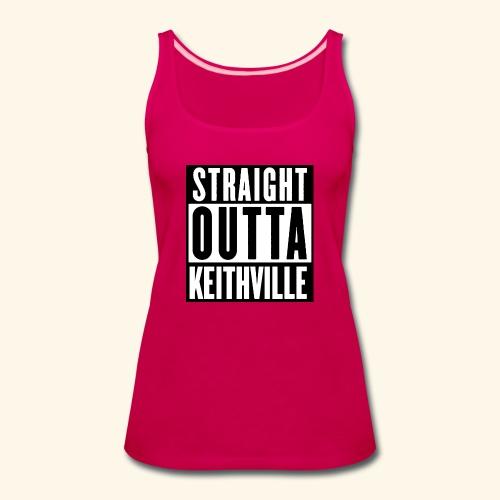 STRAIGHT OUTTA KEITHVILLE - Women's Premium Tank Top