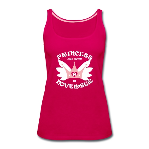 Princess Are Born In November - Women's Premium Tank Top