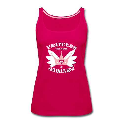 Princess Are Born In January - Women's Premium Tank Top