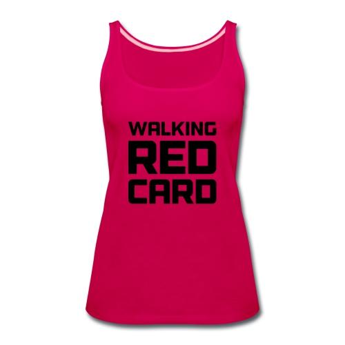 Walking Red Card - Women's Premium Tank Top