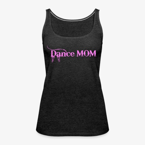 Dance Mommy - Women's Premium Tank Top