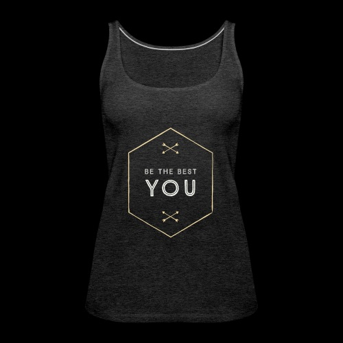 Be The Best You - Women's Premium Tank Top