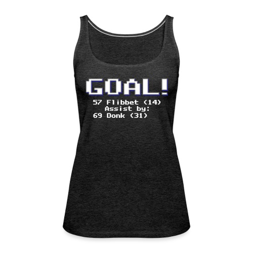 Buzz Flibbet Goal Assisted by Mark Donk - Women's Premium Tank Top