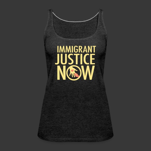 Immigrant Justice Now - Women's Premium Tank Top
