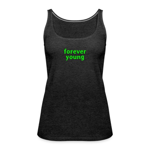 forever young - Women's Premium Tank Top