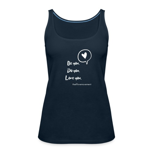Be You, Do You, Love You - Women's Premium Tank Top
