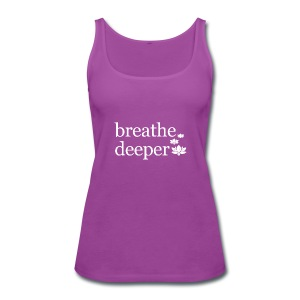 Breathe Deeper Lotus - Women's Premium Tank Top