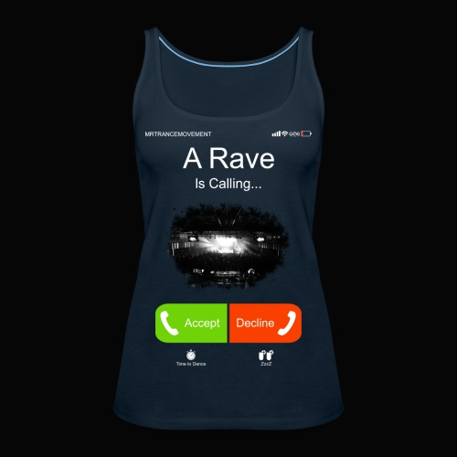 A Rave Is Calling... - Women's Premium Tank Top