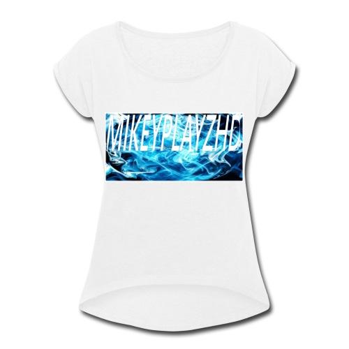 mikeyplayzhd - Women's Roll Cuff T-Shirt