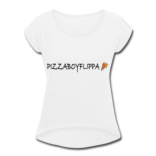 PizzaBoyFlippa - Black - Women's Roll Cuff T-Shirt