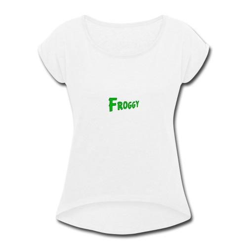 FROGGY - Women's Roll Cuff T-Shirt