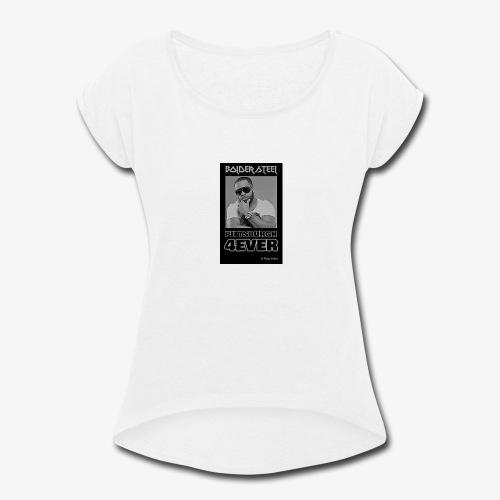 BOLDER STEEL PITTSBURGH 4EVER BLACK WHITE - Women's Roll Cuff T-Shirt