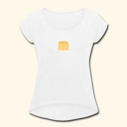 Pancake - Women's Roll Cuff T-Shirt
