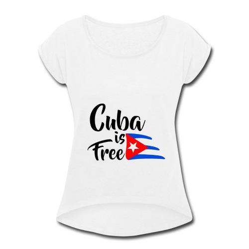 Fidel Castro - Women's Roll Cuff T-Shirt