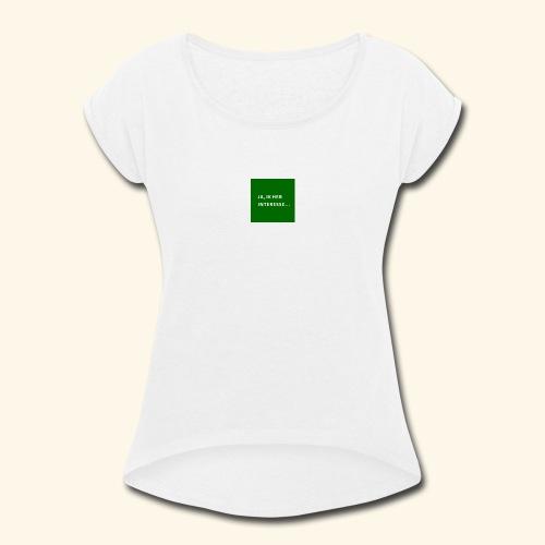 interesse - Women's Roll Cuff T-Shirt