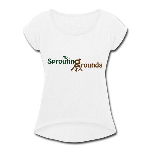 Sprouting Grounds 2016 - Women's Roll Cuff T-Shirt