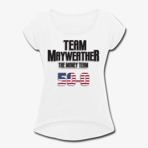 Team Mayweather 50-0 - Women's Roll Cuff T-Shirt