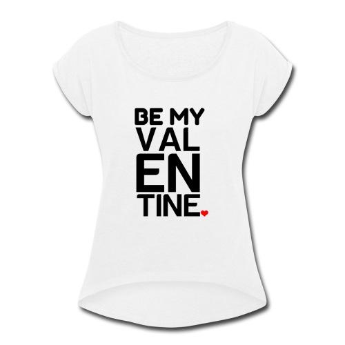 VALENTINE - Women's Roll Cuff T-Shirt