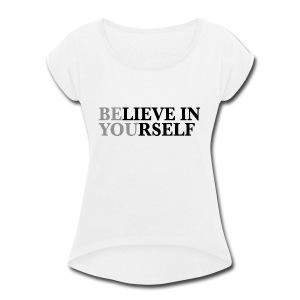 Be You - Women's Roll Cuff T-Shirt