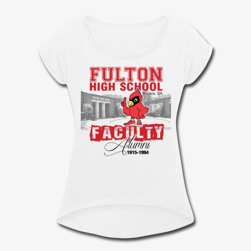 FHS Faculty Alumni _WHITE TEE ONLY - Women's Roll Cuff T-Shirt