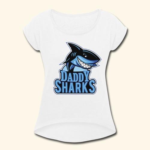 Doo Doo Doo Daddy Shark Doo Doo Doo - Women's Roll Cuff T-Shirt