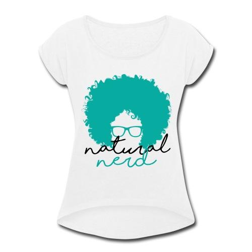 Natural Nerd - Women's Roll Cuff T-Shirt