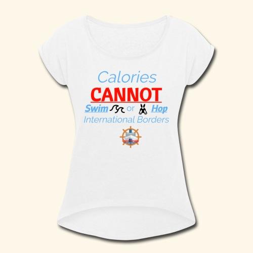 Cruise Ship Calories - Women's Roll Cuff T-Shirt