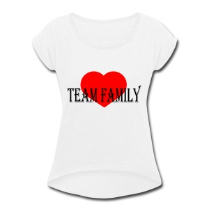 Team Family - Women's Roll Cuff T-Shirt