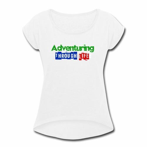 Adventuring through life text color - Women's Roll Cuff T-Shirt