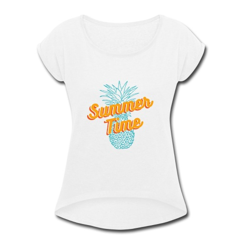 Summer time Pineapple T-shirt - Women's Roll Cuff T-Shirt
