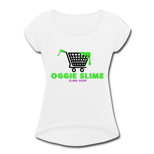 Oggie Slime (Slime Shop) Apparel - Women's Roll Cuff T-Shirt