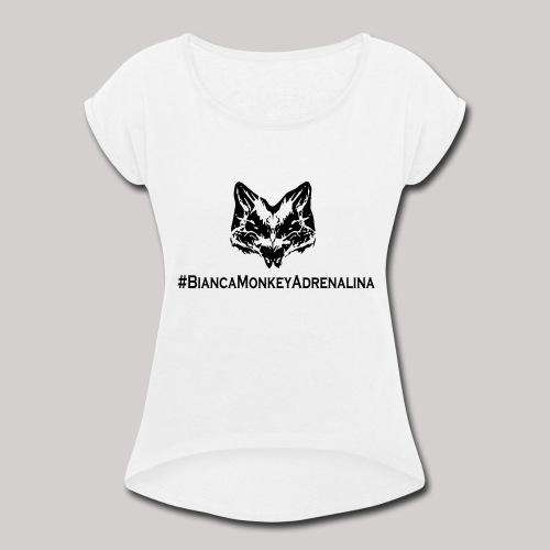 BiancaMonkeyAdrenalina - Women's Roll Cuff T-Shirt