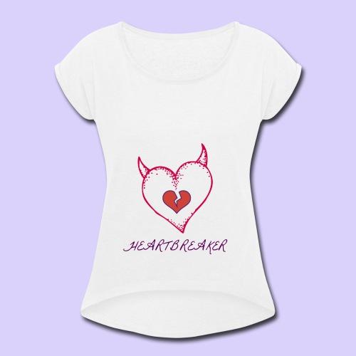 Heart Breaker - Women's Roll Cuff T-Shirt