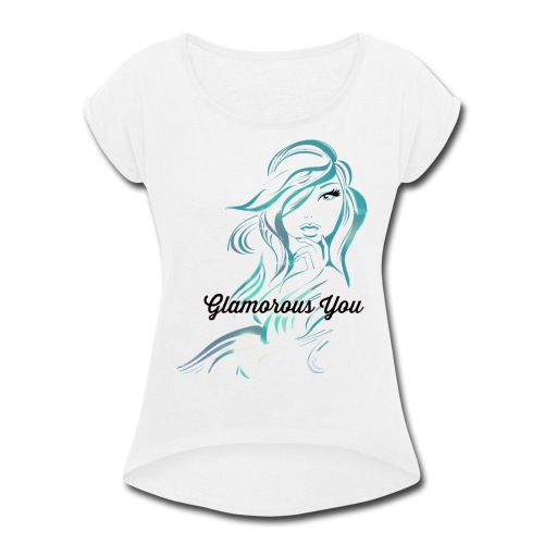 Glamorous You (Blue) - Women's Roll Cuff T-Shirt