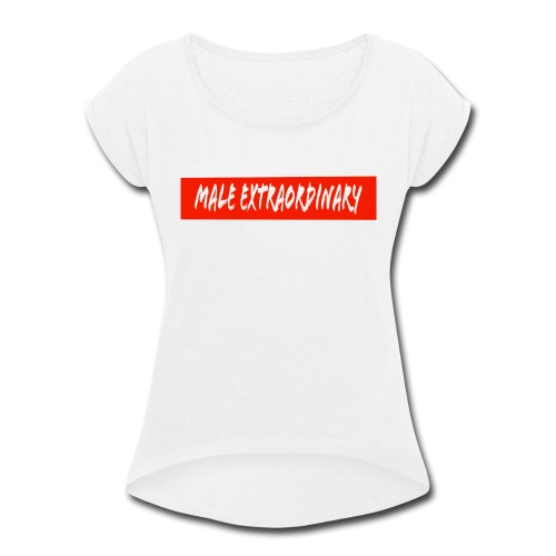 Male Extraordinary Supreme Logo - Women's Roll Cuff T-Shirt