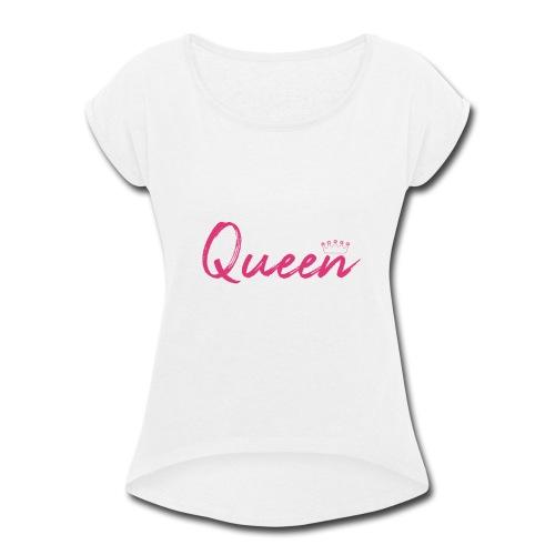 Queen text design - Women's Roll Cuff T-Shirt