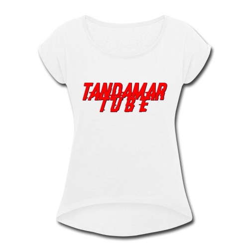 Tandamar Name - Women's Roll Cuff T-Shirt