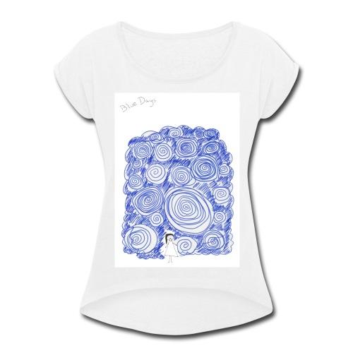 Blue Days - Women's Roll Cuff T-Shirt