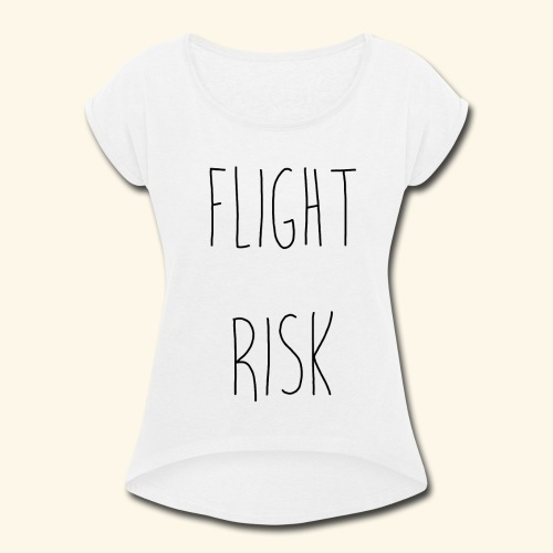 flightrisk - Women's Roll Cuff T-Shirt