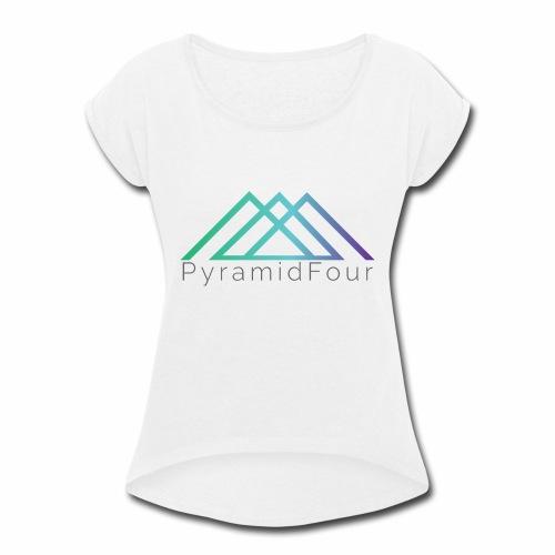 PyramidFour - Women's Roll Cuff T-Shirt