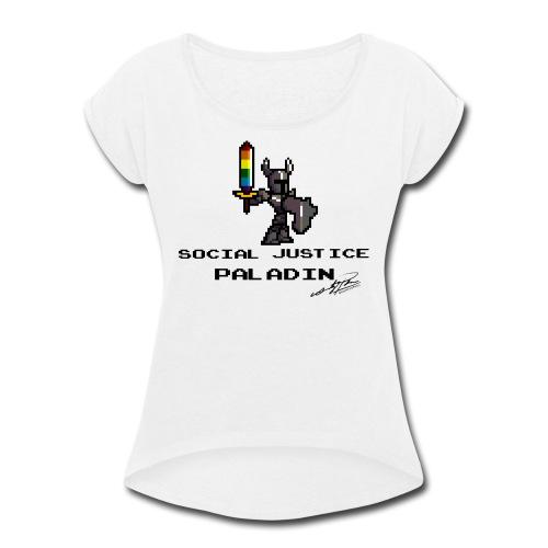 Social Justice Pladin - Women's Roll Cuff T-Shirt