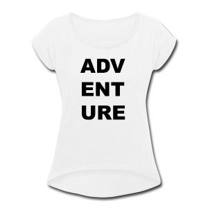 Adventure - Women's Roll Cuff T-Shirt